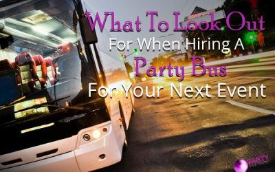 What To Look Out For When Hiring A Party Bus For Your Next Event