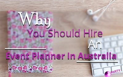 Why You Should Hire An Event Planner In Australia
