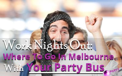 Work Nights Out: Where To Go In Melbourne With Your Party Bus