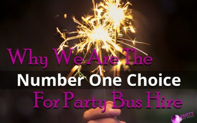 Why We Are The Number One Choice For Party Bus Hire