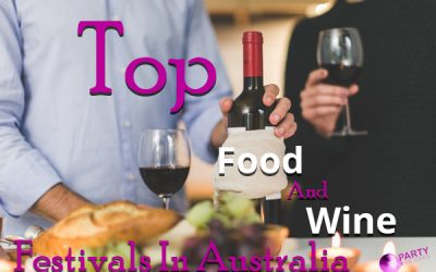 Top Food And Wine Festivals In Australia