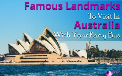 Famous Landmarks To Visit In Australia With Your Party Bus