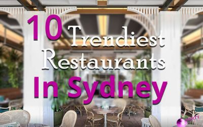 10 Trendiest Restaurants In Sydney