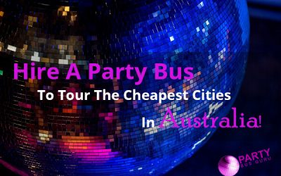 Hire A Party Bus To Tour The Cheapest Cities In Australia!