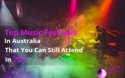 Top Music Festivals In Australia That You Can Still Attend In 2018
