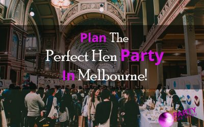 Plan The Perfect Hen Party In Melbourne!