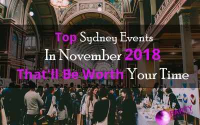 Top Sydney Events In November 2018 That'll Be Worth Your Time