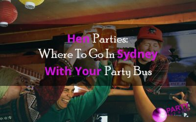 Hen Parties Where To Go In Sydney With Your Party Bus