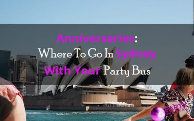 Anniversaries: Where To Go In Sydney With Your Party Bus
