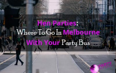 Hen Parties: Where To Go In Melbourne With Your Party Bus